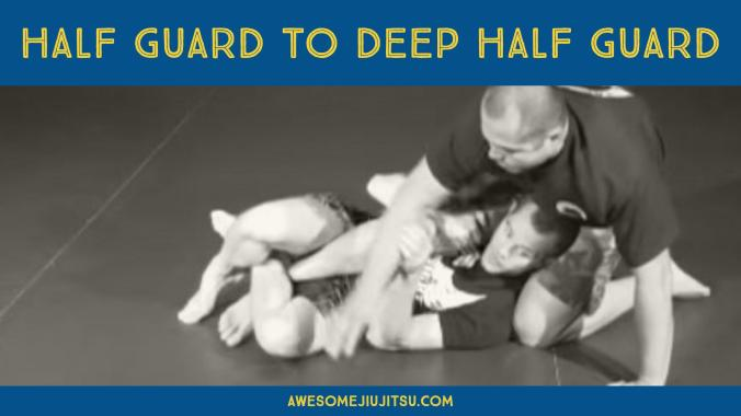 Half Guard to Deep Half Guard