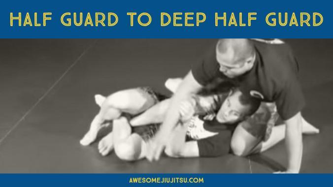 Half Guard to Deep Half Guard